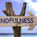 Why Mindfulness is so good for you